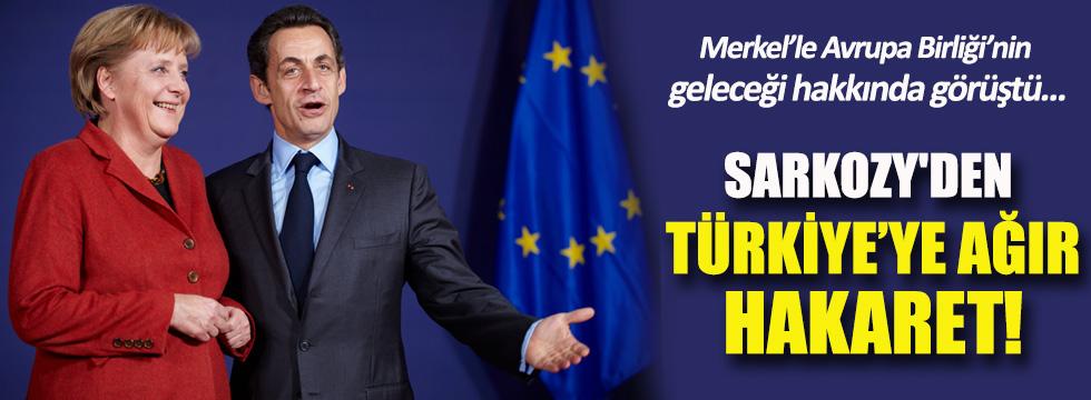 Sarkozy'den Merkel'e: Türkiye'nin AB'ye girmesi düşünülemez