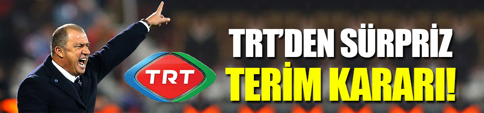 İşte TRT'nin Fatih Terim kararı!