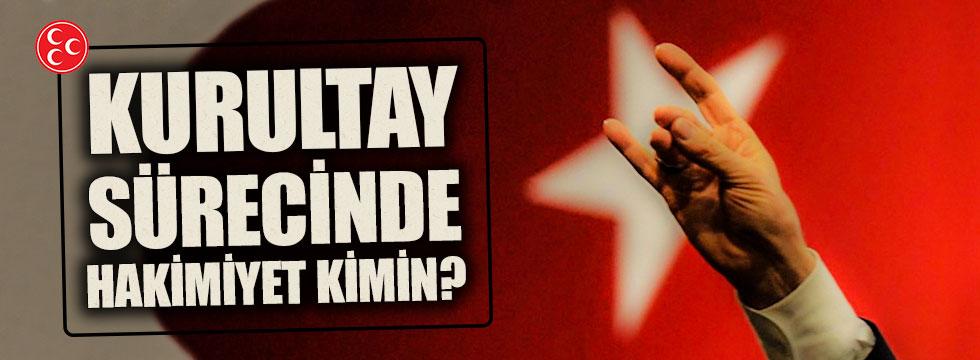 MHP'de Kurultay Sürecinde Hakimiyet Kimin?