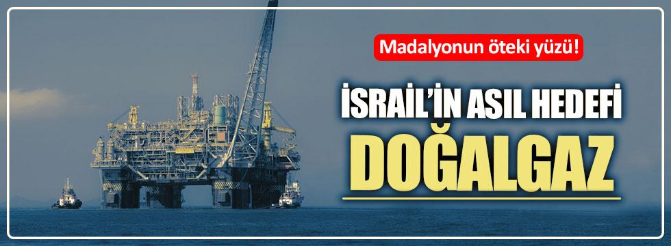 İsrail'in Asıl Amacı Doğalgaz mı?