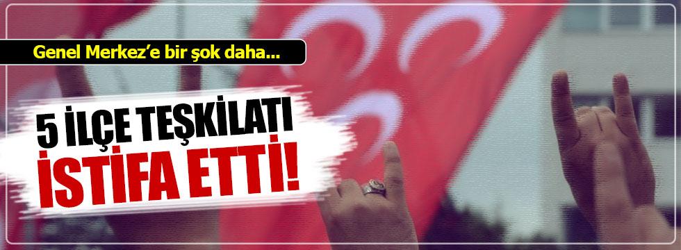 MHP'de 5 ilçe teşkilatı istifa etti