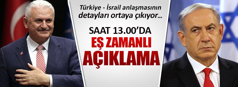 Türkiye-İsrail anlaşmasının detayları bugün eş zamanlı açıklanacak