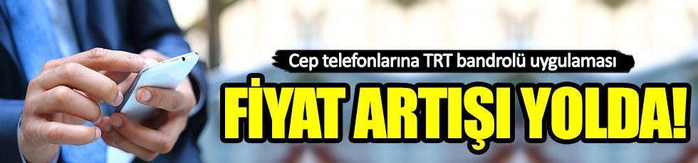 Cep telefonlarına TRT bandrolü uygulaması başlıyor