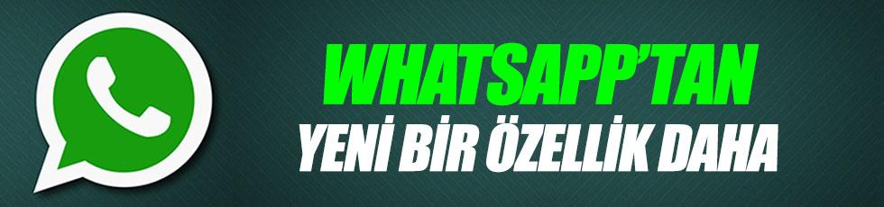 WhatsApp'a artık o özellik de eklendi!