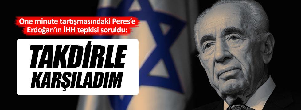 Şimon Peres'e, Erdoğan'ın İHH tepkisi soruldu