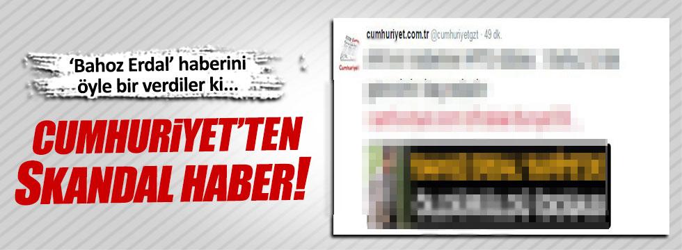 Cumhuriyet  'Bahoz Erdal' haberini böyle duyurdu!
