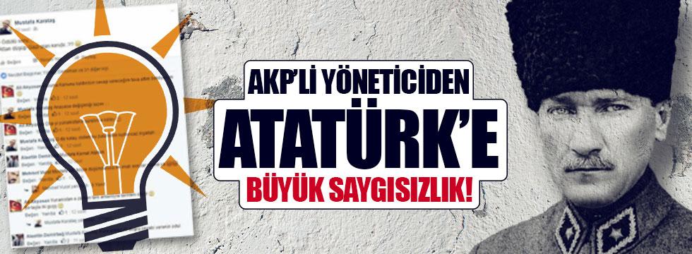 AKP'li yöneticiden Atatürk'e büyük saygısızlık