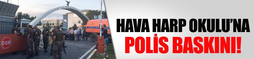 Hava Harp Okulu'na polis baskını