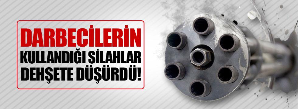 Ankara'da darbecilerin kullandığı silah dehşete düşürdü