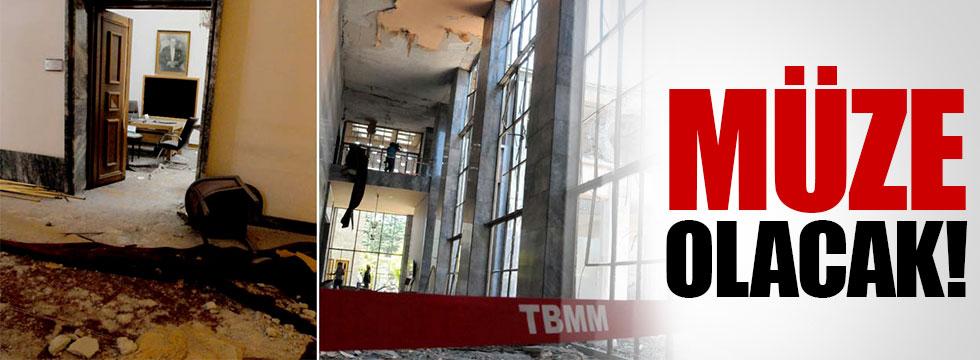 Meclis'in bombalanan bölümü müze olarak kalacak