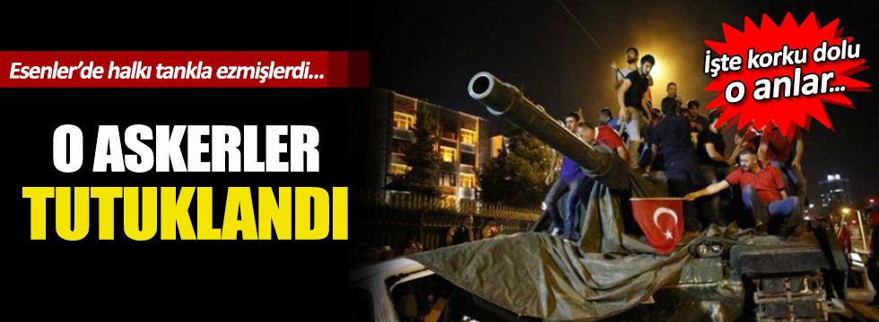 Esenler'de halkın üzerine tank süren darbeciler tutuklandı