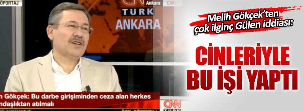 Melih Gökçek'ten Fethullah Gülen'in cinleri iddiası