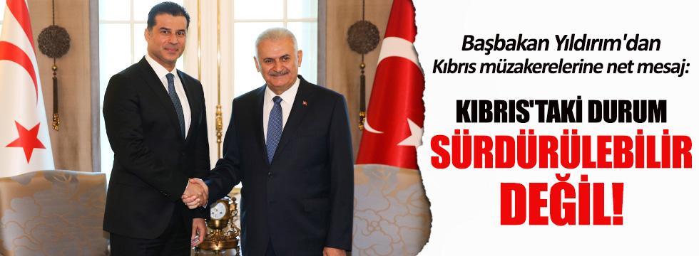 Başbakan Yıldırım: Kıbrıs'taki durum sürdürülebilir değil