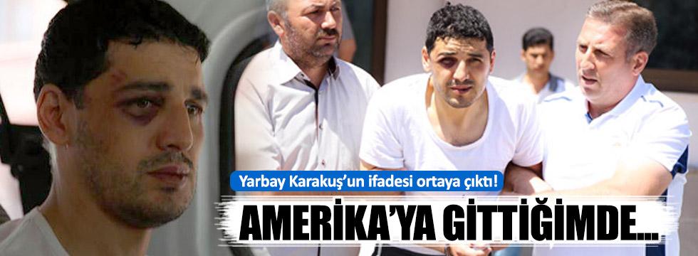 Yarbay Hakan Karakuş'un ifadesi ortaya çıktı
