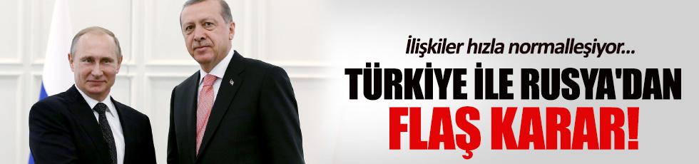 Türkiye ile Rusya'dan sürpriz karar