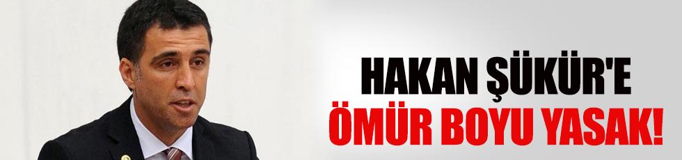 Hakan Şükür'e ömür boyu yasak!