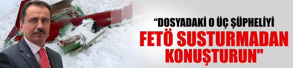 """""""Yazıcıoğlu dosyasındaki 3 şüpheliyi FETÖ susturmadan konuşturun"""""""