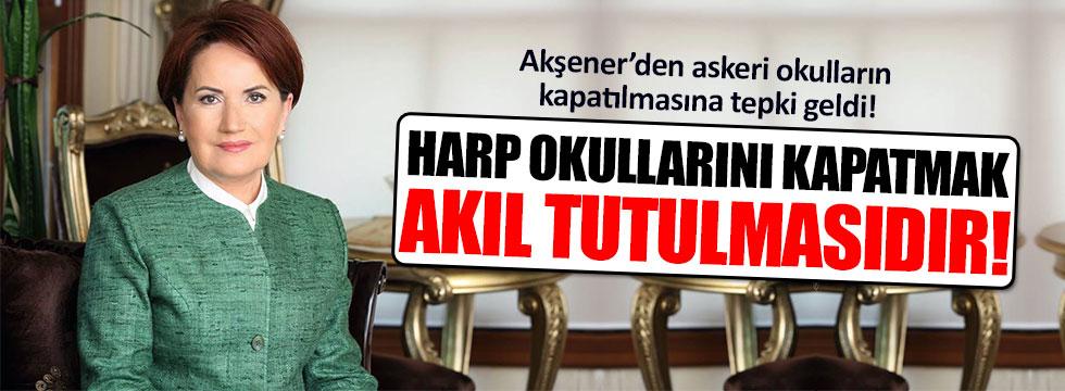 Akşener'den askeri okulların kapatılmasına tepki