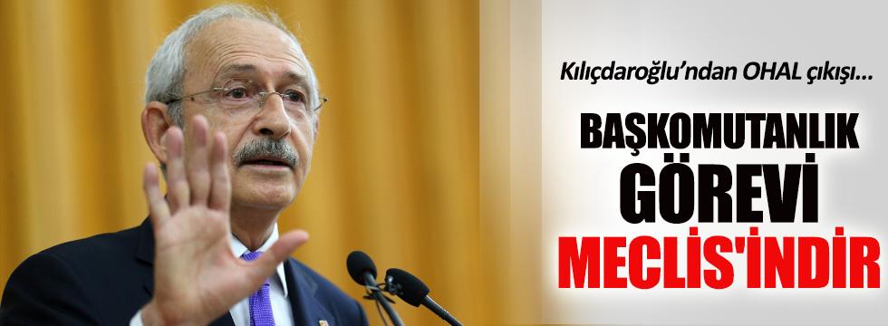 Kılıçdaroğlu: Başkomutanlık görevi Meclis'indir