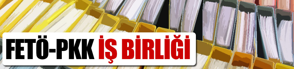 'FETÖ-PKK iş birliği' istihbarat raporlarına yansıdı