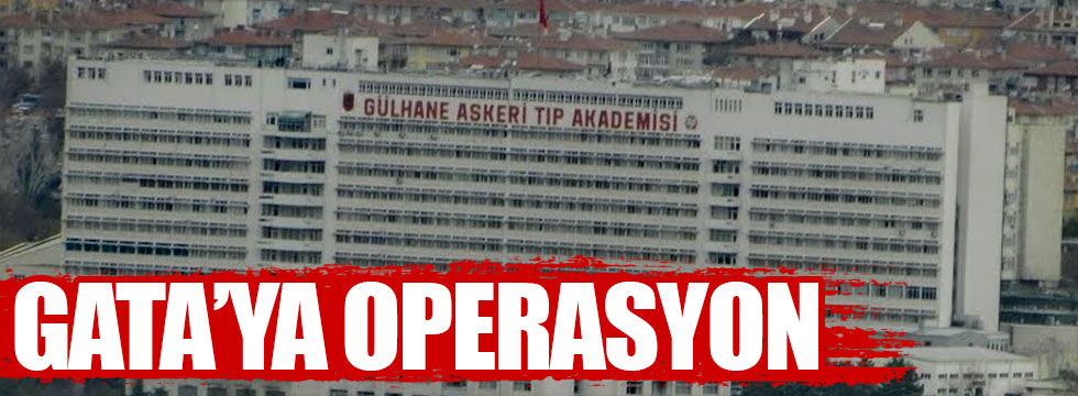 Ankara GATA'da operasyon
