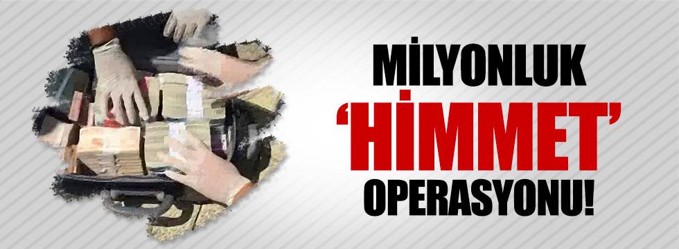 İstanbul'da milyonluk 'Himmet' operasyonu