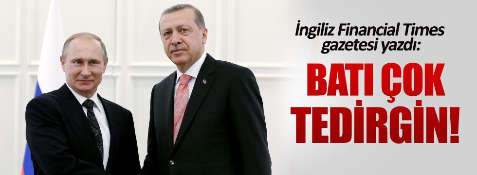 Financial Times: Ankara-Moskova yakınlaşması Batı'yı tedirgin ediyor