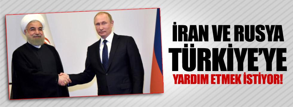 İran ve Rusya, Türkiye'ye yardım etmek istiyor