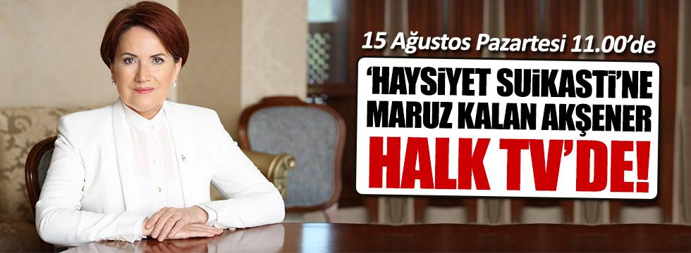 Meral Akşener Halk TV'de soruları yanıtlıyor