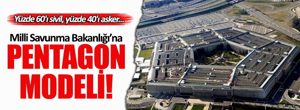 Milli Savunma Bakanlığı'na Pentagon modeli