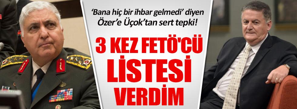 Emekli Albay Üçok: Necdet Özel'e 3 kez FETÖ'cü listesi verdim