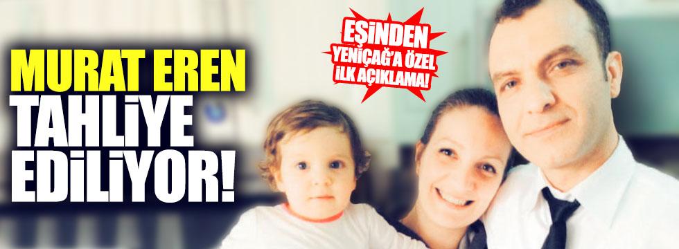 Murat Eren tahliye ediliyor