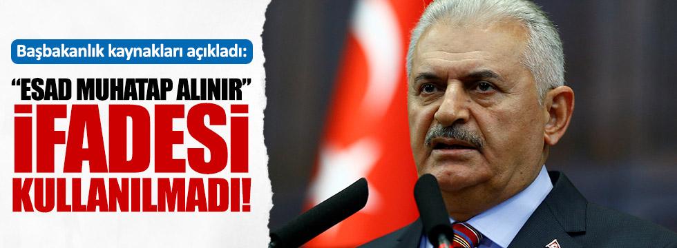 """Başbakanlık Kaynakları: Yıldırım """"Esad muhatap alınır"""" ifadesini kullanmadı"""