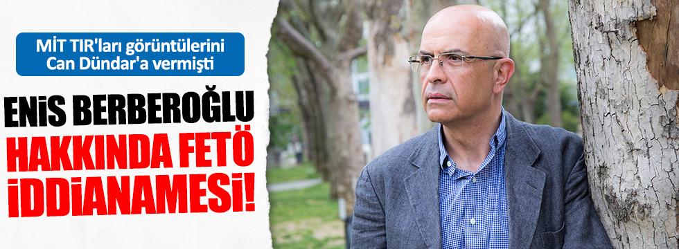 Enis Berberoğlu hakkında FETÖ