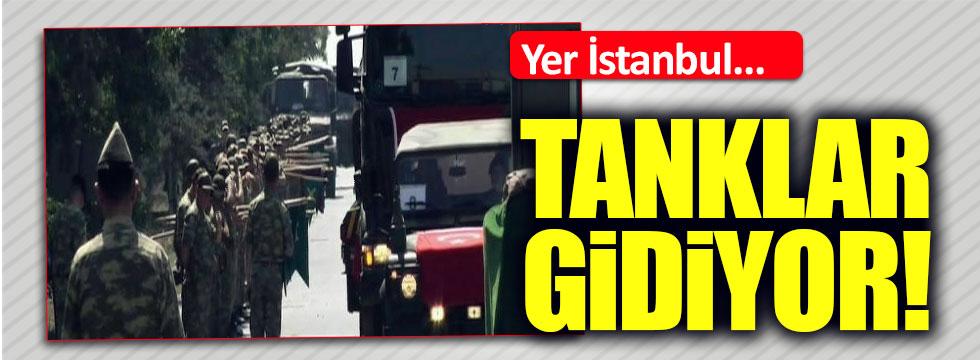 İstanbul'daki tanklar taşınıyor