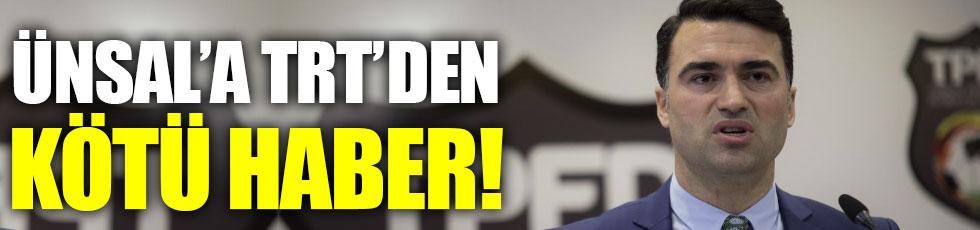 TRT Hakan Ünsal ile anlaşmasını iptal etti