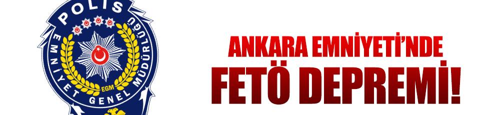 Ankara Emniyeti'nde FETÖ depremi!