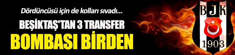 Beşiktaş'tan 3 transfer bombası birden!