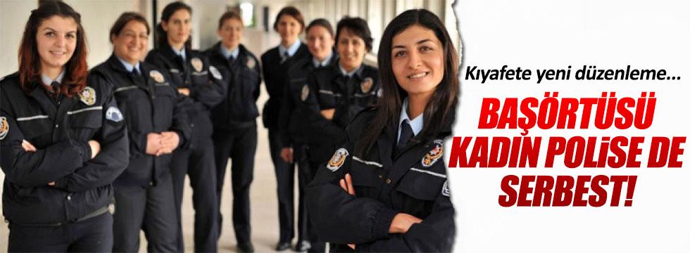 Kadın polislere başörtüsü serbest