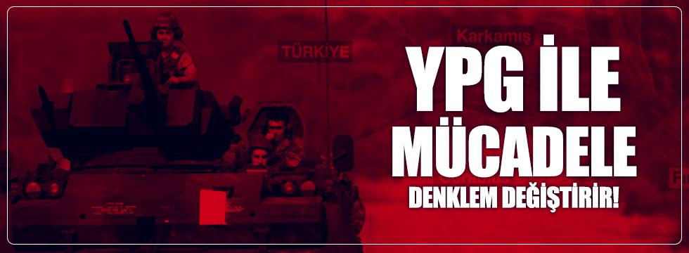 """""""YPG ile mücadele denklem değiştirir"""""""