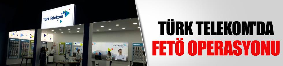 Telekom'da FETÖ operasyonu!