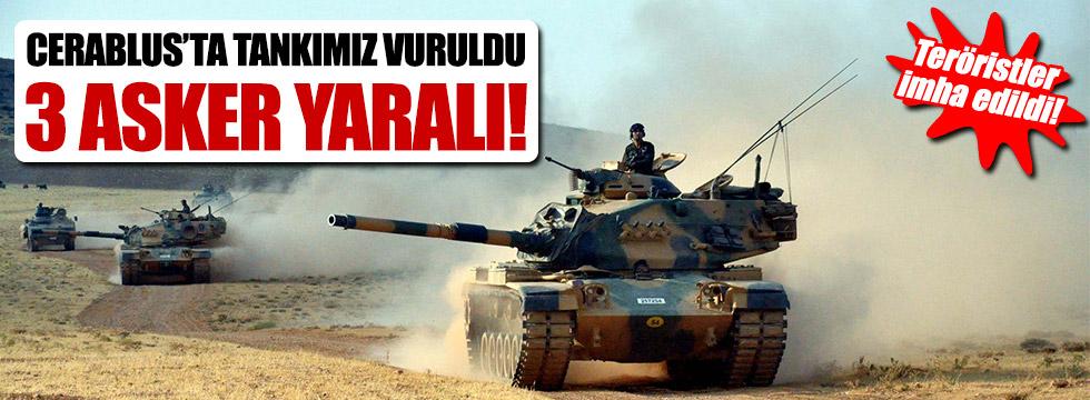 Cerablus'ta tankımız vuruldu! 3 yaralı