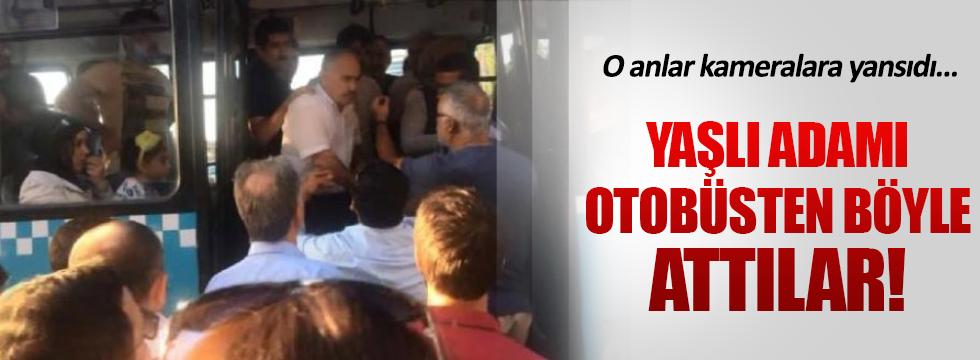 Yaşlı adamı otobüsten zorla indirdiler!