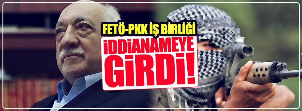 FETÖ ile PKK'nın iş birliği iddianamede