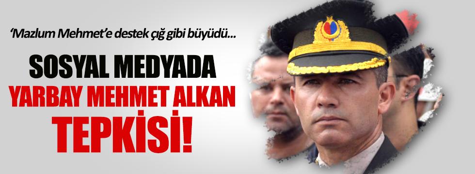 Sosyal medyada Yarbay Mehmet Alkan tepkisi