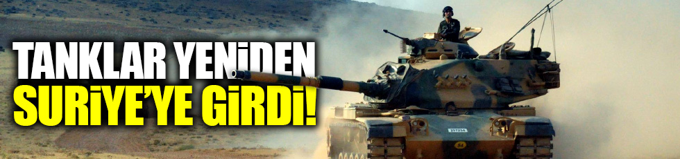 TSK'ya ait tanklar Rai'ye girdi