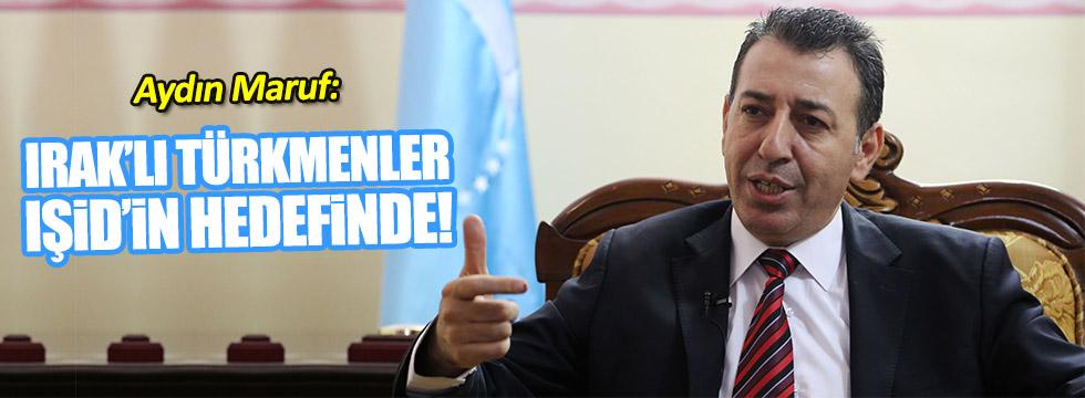 Aydın Maruf: Türkmenlere sadece Türkiye sahip çıkıyor