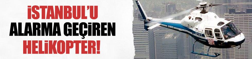 İstanbul'u alarma geçiren helikopter