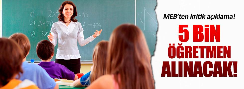 MEB, 5 bin öğretmen alınacağını açıkladı