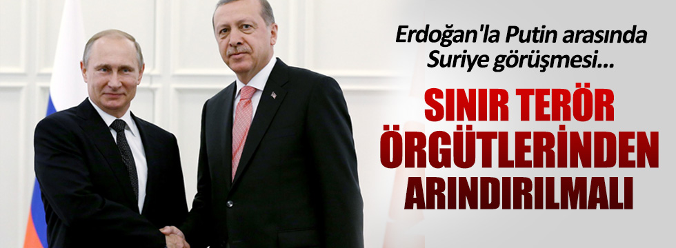 Erdoğan'la Putin arasında Suriye görüşmesi